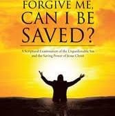 Author Jon Hunter's newly released Will God Forgive Me, Can I Be Saved is an inspirational work of assurance that no matter the sin, with faith all can be forgiven